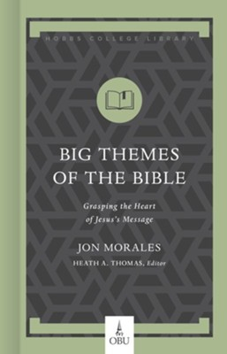 Big Themes of the Bible  -     By: Jon Morales