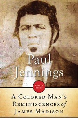 A Colored Man's Reminiscences of James Madison - eBook  -     By: Paul Jennings