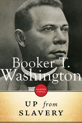 Up From Slavery - eBook  -     By: Booker T. Washington