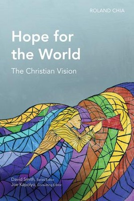 Hope for the World: The Christian Vision  -     By: Roland Chia