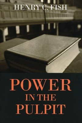 Power in the Pulpit   -     By: Henry C. Fish