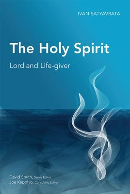 The Holy Spirit: Lord and Life-Giver  -     By: Ivan Satyavrata