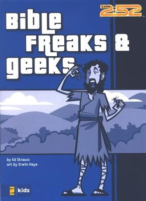 2:52 Soul Gear: Bible Freaks & Geeks   -     By: Ed Strauss     Illustrated By: Erwin Haya