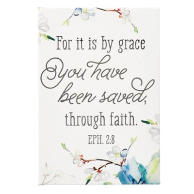 For It Is By Grace You Have Been Saved Magnet  -