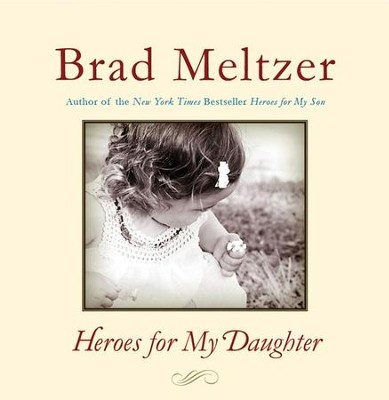 Heroes for My Daughter - eBook  -     By: Brad Meltzer
