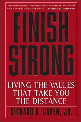 Finish Strong: Living the Values That Take You the Distance - eBook  -     By: Richard Capen