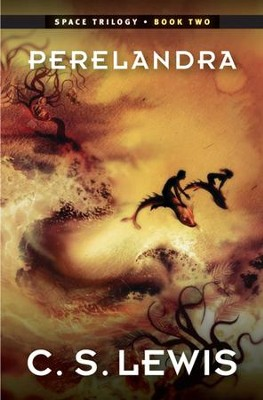 Perelandra: (Space Trilogy, Book Two) / Digital original - eBook  -     By: C.S. Lewis