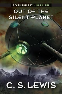 Out of the Silent Planet: (Space Trilogy, Book One) / Digital original - eBook  -     By: C.S. Lewis