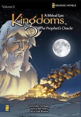 The Prophet's Oracle, Volume 3, Z Graphic Novels / Kingdoms: A Biblical Epic  -     By: Bud Rogers, Ben Avery, Mat Broome
