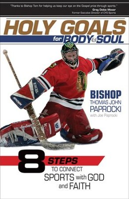 Holy Goals for Body and Soul: Eight Steps to Connect Sports with God and Faith  -     By: Bishop Thomas Paprocki