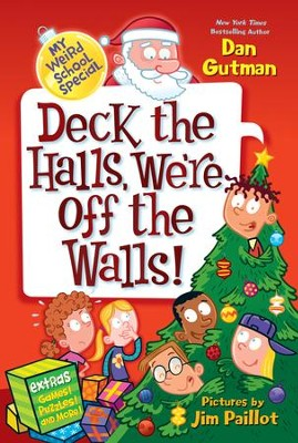 My Weird School Special: Deck the Halls, We're Off the Walls! - eBook  -     By: Dan Gutman     Illustrated By: Jim Paillot