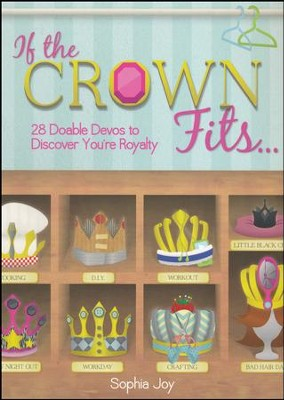 If the Crown Fits...  -     By: Sophia Yelkin