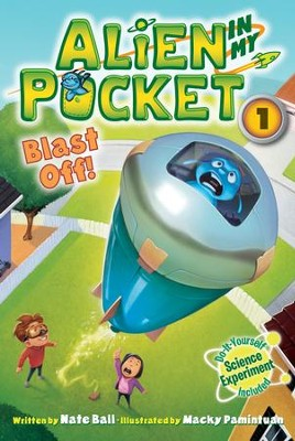 Alien in My Pocket #1: Blast Off! - eBook  -     By: Nate Ball     Illustrated By: Macky Pamintuan