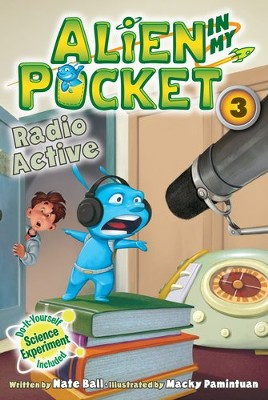 Alien in My Pocket #3: Radio Active - eBook  -     By: Nate Ball     Illustrated By: Macky Pamintuan