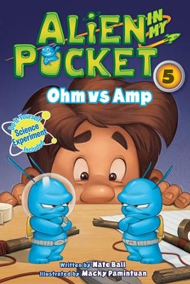Alien in My Pocket #5: Ohm vs. Amp - eBook  -     By: Nate Ball     Illustrated By: Macky Pamintuan