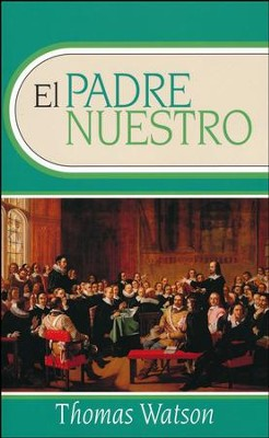 El Padre Nuestro  (The Lord's Prayer)  -     By: Thomas Watson