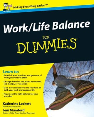 Work-Life Balance For Dummies  -     By: Jeni Mumford, Katherine Lockett