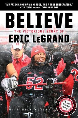 Believe: The Victorious Story of Eric LeGrand (Young Readers' Edition) - eBook  -     By: Eric LeGrand