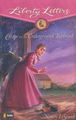 Liberty Letters: Escape on the Underground Railroad  -     By: Nancy LeSourd