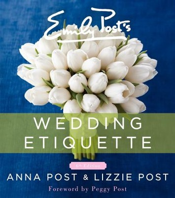 Emily Post's Wedding Etiquette, 6e - eBook  -     By: Anna Post