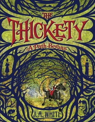 The Thickety: A Path Begins - eBook  -     By: J.A. White