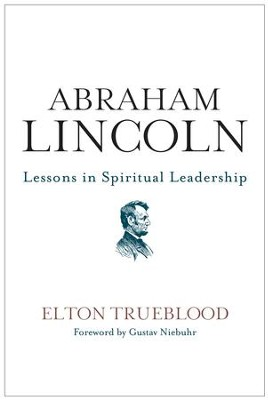 Abraham Lincoln: Lessons in Spiritual Leadership - eBook  -     By: Elton Trueblood