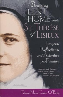 Bringing Lent Home with St. Therese of Lisieux: Prayers, Reflections, and Activities for Families  -     By: Donna-Marie Cooper-O'Boyle
