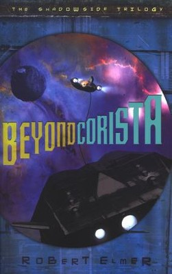 Beyond Corista, Shadowside Tilogy Series #3   -     By: Robert Elmer