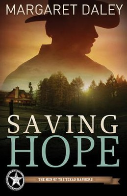 Saving Hope, Men of the Texas Rangers Series #1   -     By: Margaret Daley
