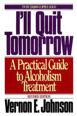 I'll Quit Tomorrow: A Practical Guide to Alcoholism Treatmen - eBook  -     By: Vernon E. Johnson