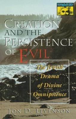 Creation and the Persistence of Evil - eBook  -     By: Jon D. Levenson