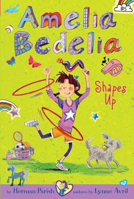 Amelia Bedelia Chapter Book #5: Amelia Bedelia Shapes Up - eBook  -     By: Herman Parish, Lynne Avril