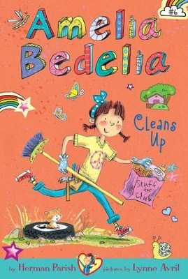 Amelia Bedelia Chapter Book #6: Amelia Bedelia Cleans Up - eBook  -     By: Herman Parish, Lynne Avril