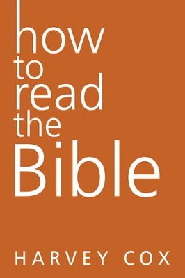 How to Read the Bible - eBook  -     By: Harvey Cox