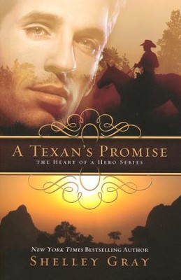 A Texan's Promise, Heart of a Hero Series #1   -     By: Shelley Gray