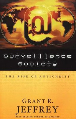 Surveillance Society: The Rise of Antichrist   -     By: Grant R. Jeffrey