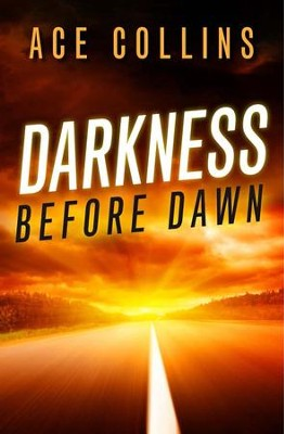 Darkness Before Dawn  -     By: Ace Collins