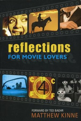 Reflections For Movie-Lovers  -     By: Matt Kinne