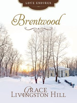 Brentwood - eBook  -     By: Grace Livingston Hill