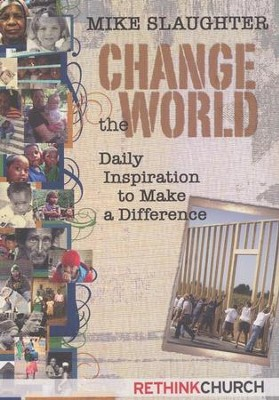 Change the World: Daily Inspiration to Make a Difference  -     By: Mike Slaughter