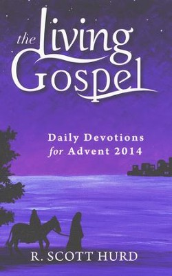 Daily Devotions for Advent 2014  -     By: R. Scott Hurd