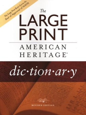 The Large Print American Heritage Dictionary, Revised Edition  -     By: Editors of the American Heritage Dictionaries