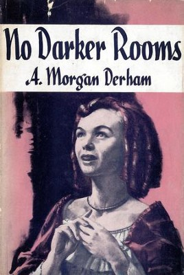 No Darker Rooms / Digital original - eBook  -     By: A. Morgan Derham