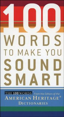 100 Words to Make You Sound Smart  -     By: American Heritage Dictionary Editors