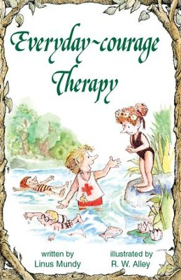 Everyday-courage Therapy / Digital original - eBook  -     By: Linus Mundy     Illustrated By: R.W. Alley