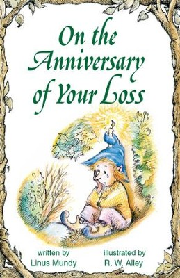 On the Anniversary of Your Loss / Digital original - eBook  -     By: Linus Mundy     Illustrated By: R.W. Alley