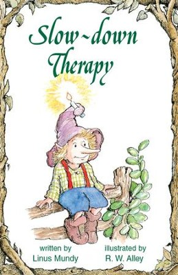 Slow-down Therapy / Digital original - eBook  -     By: Linus Mundy     Illustrated By: R.W. Alley