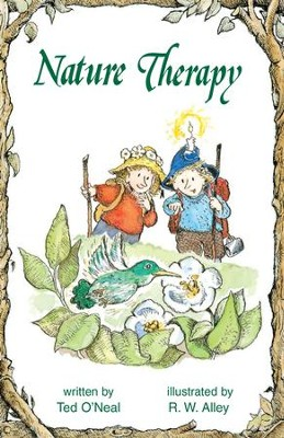 Nature Therapy / Digital original - eBook  -     By: Ted O'Neal     Illustrated By: R.W. Alley