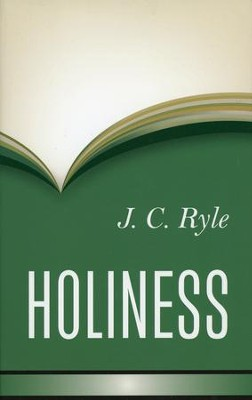 Holiness  -     By: J.C. Ryle