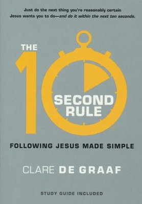 The 10-Second Rule (with study guide)   -     By: Clare De Graaf